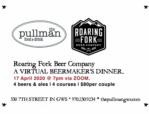 "ROARING FORK BEER COMPANY ""VIRTUAL"" BEERMAKERS DINNER FRIDAY, April 17, 2020 @ 7PM"